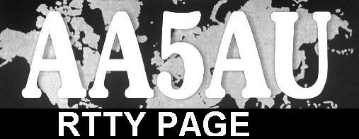 AA5AU's RTTY PAGE